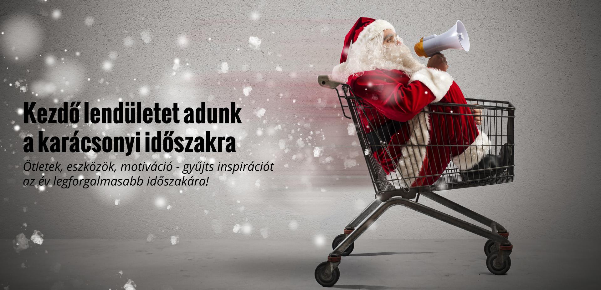 Kezdő lendületet adunk a karácsonyi időszakra - Ötletek, eszközök, motiváció - gyűjts inspirációt az év legforgalmasabb időszakára!